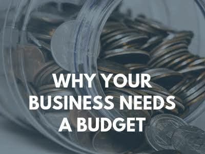 Why Your Business Needs A Budget.?